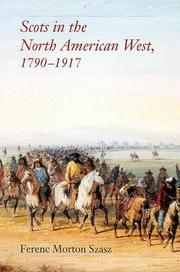 Cover of: Scots in the North American west, 1790-1917