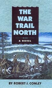 The war trail north by Robert J. Conley