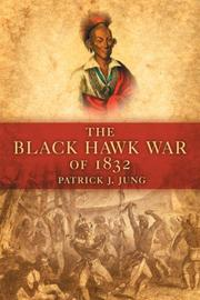 Cover of: The Black Hawk War of 1832 (Campaigns and Commanders)