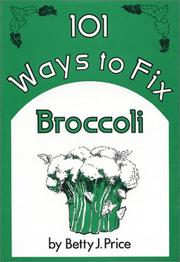 Cover of: 101 Ways to Fix Broccoli