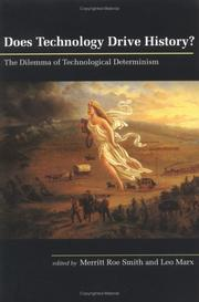 Cover of: Does Technology Drive History? The Dilemma of Technological Determinism |