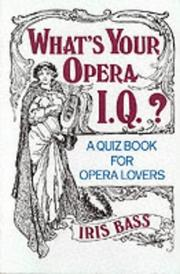 Cover of: What's your opera I.Q.?