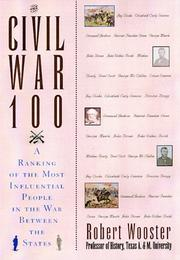 Cover of: The Civil War 100: a ranking of the most influential people in the War Between the States