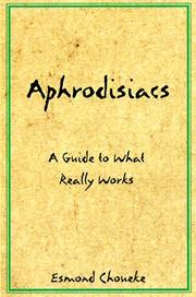Cover of: Aphrodisiacs: A Guide To What Really Works