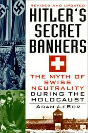 Cover of: Hitler's Secret Bankers: The Myth Of Swiss Neutrality During The Holocau