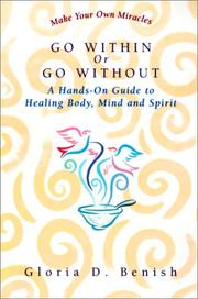 Cover of: Go Within Or Go Without | Gloria D. Benish