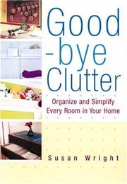 Cover of: Good-bye Clutter | Susan Wright - undifferentiated