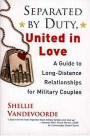 Cover of: Separated by duty, united in love: a guide to long-distance relationships for military couples