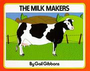 Cover of: milk makers | Gail Gibbons