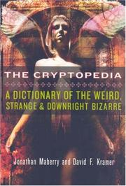 Cover of: The Cryptopedia: A Dictionary of the Weird, Strange, and Downright Bizarre