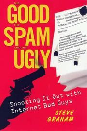 The Good the Spam and the Ugly by Steve H. Graham
