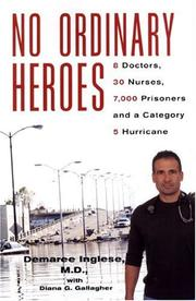 Cover of: No Ordinary Heroes: 8 Doctors, 30 Nurses, 7,000 Prisoners and a Category 5 Hurricane