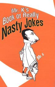 Cover of: Mr. K's Book of Really Nasty Jokes