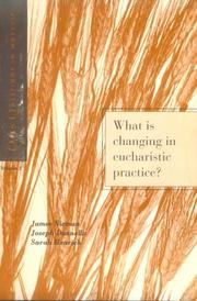 Cover of: What is changing in eucharistic practice?