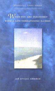 Cover of: When You Are Diagnosed With a Life-Threatening Illness (Difficult Times Series)