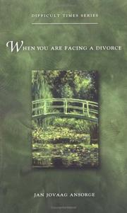 Cover of: When You Are Facing a Divorce (Difficult Times Series)