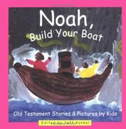 Cover of: Noah, Build Your Boat | Jeff Kunkel
