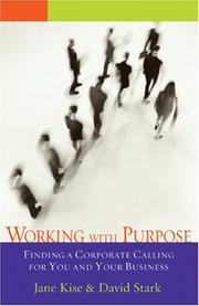 Working with Purpose by Jane A. G. Kise, David Stark