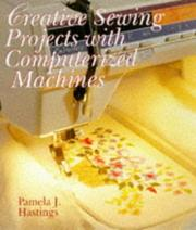 Cover of: Creative projects with computerized machines | Pamela J. Hastings