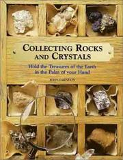 Cover of: Collecting Rocks and Crystals: Hold the Treasures of the Earth in the Palm of Your Hand