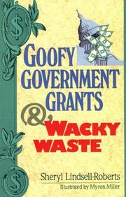 Cover of: Goofy government grants & wacky waste