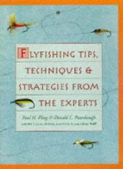 Cover of: Flyfishing tips, techniques & strategies from the experts | Paul N. Fling