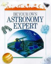 Cover of: Be your own astronomy expert