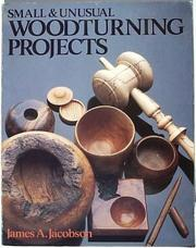 Cover of: Small & unusual woodturning projects | James A. Jacobson