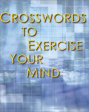 Cover of: Crosswords to Exercise Your Mind (Crossword)