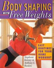 Body shaping with free weights by Stephenie Karony