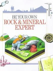 Cover of: Be your own rock & mineral expert