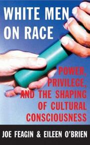 Cover of: White men on race: Power, Privilege, and the Shaping of Cultural Consciousness
