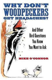 Cover of: Why Don't Woodpeckers Get Headaches