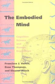 Cover of: The Embodied Mind | Francisco J. Varela, Evan T. Thompson, Eleanor Rosch