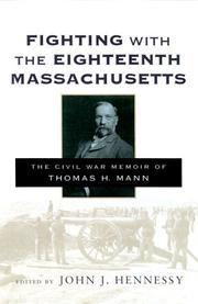 Cover of: Fighting with the Eighteenth Massachusetts | Thomas H. Mann