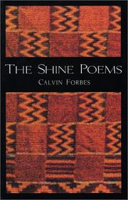 Cover of: The shine poems | Calvin Forbes