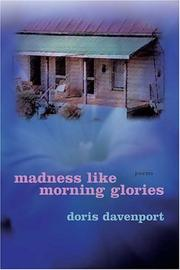 Cover of: Madness like morning glories