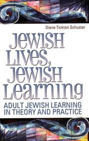 Cover of: Jewish lives, Jewish learning | Diane Tickton Schuster