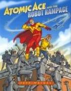 Cover of: Atomic Ace And the Robot Rampage | Jeff Weigel