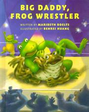 Cover of: Big Daddy, frog wrestler by Maribeth Boelts