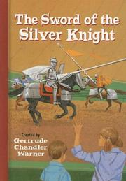 Cover of: The sword of the silver knight | Gertrude Chandler Warner