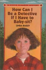 Cover of: How can I be a detective if I have to baby-sit? | Linda Bailey