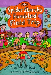 Cover of: Spider Storch's fumbled field trip | Gina Willner-Pardo