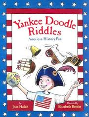 Cover of: Yankee Doodle riddles: American history fun / Joan Holub ; illustrated by Elizabeth Buttler.