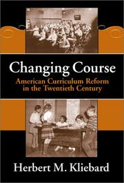 Cover of: Changing Course: American Curriculum Reform in the 20th Century (Reflective History, 8)