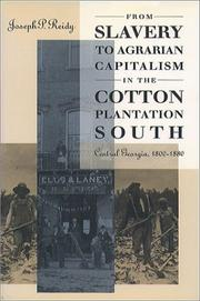 Cover of: From slavery to agrarian capitalism in the cotton plantation South | Joseph P. Reidy