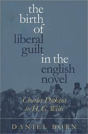 Cover of: The birth of liberal guilt in the English novel | Daniel Born