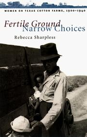 Cover of: Fertile ground, narrow choices | Rebecca Sharpless