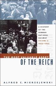 Cover of: The Most Valuable Asset of the Reich | Alfred C. Mierzejewski