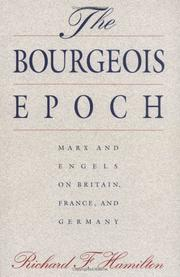 Cover of: The bourgeois epoch: Marx and Engels on Britain, France, and Germany